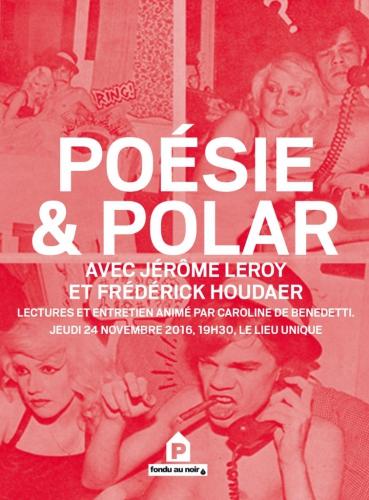 jérôme leroy,le bloc,fondu au noir,maison de la poésie de Nante,le lieu unique, poésie et polar,polar,poésie