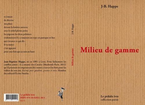 jean-baptiste happe,happe,milieu de gamme,le pédalo ivre,éditions le pédalo ivre